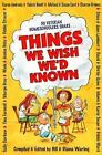 Things We Wish Wed Known A Guide to Abundant Life Homeschooling Diana Waring