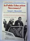 Is Public Education Necessary by Samuel L Blumenfeld 1989 HB