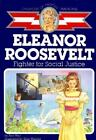 Eleanor Roosevelt Fighter for Social Justice Childhood of Famous Americans W