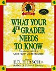 Core Knowledge What Your Fourth Grader Needs to Know  Fundamentals of a Good