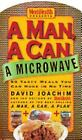 A Man, a Can, a Microwave: 50 Tasty Meals You Can Nuke in No Time Man, a Can...