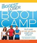 The Biggest Loser Bootcamp  The 8 Week Get Real Get Results Program ExLib