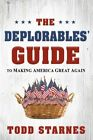 Deplorables Guide to Making America Great Again Paperback by Starnes Todd