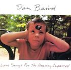 Love Songs for the Hearing Impaired by Dan Baird (CD) Mint & New in Shrink Wrap!