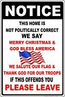 Not Politically Correct god bless america Please Leave Aluminum Sign