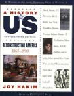 A Reconstructing America 1865 1890 A History of US Book 7 by Hakim Joy