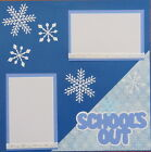 SALE 12X12 SNOW SCHOOLS OUT PREMADE SCRAPBOOK PAGE LAYOUT MSND TONYA