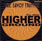 THE SAVOY TRUFFLE To Higher Ground BICL-5003 CD JAPAN 1998 NEW