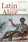 Latin Alive The Survival of Latin in English and the Romance Languages Paperba