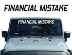 Financial Mistake Windshield Fun Banner Decal Window Sticker Jeep Wrangler Wb22