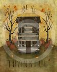 Primitive Folk Art Be Ye Thankful Fall Saltbox Thanksgiving - PRINT ONLY 8x10