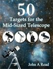 50 Targets for the Mid Sized Telescope Paperback or Softback
