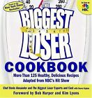 The Biggest Loser Cookbook  More Than 125 Healthy Delicious ExLib