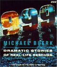 """""""999"""": Dramatic Stories of Real-life Rescues, Buerk, Michael, Used; Good Book"""