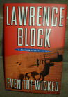 Lawrence Block Even the Wicked Signed First Edition Hardcover