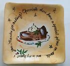 Julia Junkin Hand Painted Decorative Plate Chocolate Has a Special Place Dessert