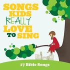 Songs Kids Really Love to Song17 Bible Songs