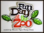 FUN DAY AT ZOO title paper piecing for Premade Scrapbook Pages DIE CUT by Rhonda