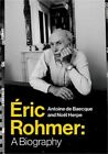 Eric Rohmer A Biography Hardback or Cased Book