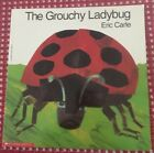 The Grouchy Ladybug Eric carle kids love this author and this book great buy