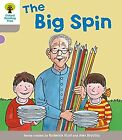 Oxford Reading Tree: Level 1 More a Decode and Develop the Big Spin, Hunt, Roder