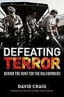 Defeating Terror: Behind the Hunt for the Bali Bombers, David Craig, Used; Very