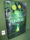 WILLIAM MEIKLE FUNGOID SIGNED NUMBERED LIMITED EDITION HARDBACK NEW AND UNREAD
