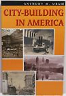 CITY BUILDING IN AMERICA Orum History Urban Planning Architecture Industrial