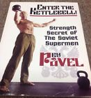 Enter The Kettlebell Strength Secret Of The Soviet Superman By Pavel