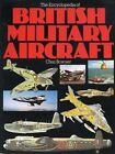 THE ENCYCLOPEDIA OF BRITISH MILITARY AIRCRAFT by CHAZ BOWYER