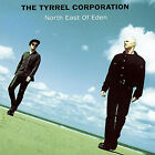 THE TYRREL CORPORATION North East Of Eden JAPAN CD TOCP-7435 1992 NEW