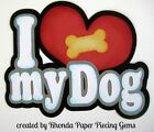 I LOVE MY DOG BOY paper piecing TITLE for Premade Scrapbook Pages by Rhonda