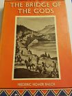 The Brdige of The Gods Frederic Homer Balch 1965 A Romance Of Indian Oregon.