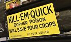 Antique Vintage Old Style KILL-EM-QUICK Gopher Poison Farm Sign.