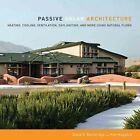 Passive Solar Architecture  Heating Cooling Ventilation Daylighting and