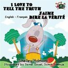 I Love to Tell the Truth jAime Dire La Vrit English French Childrens Book
