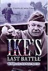 Ikes Last Battle: The Battle of the Ruhr Pocket April 1945, Whiting, Charles, Us