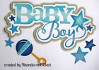 BABY BOY title paper piecing for Premade Scrapbook Pages ALBUM DIE CUT by Rhonda