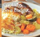 Cooking on a Budget: Quick & Easy, Proven Recipes (Quick and Easy, Proven Recipe