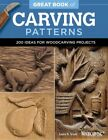 Great Book of Carving Patterns  200 Ideas for Woodcarving Projects Paperbac