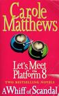 Let's Meet on Platform 8 and A Whiff of Scandal [Two Bestselling Novels], Matthe