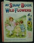 1930 My Stamp Book of Wild Flowers Antique Childrens Book
