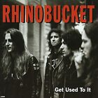RHINO BUCKET Get Used To It JAPAN CD WPCP-4941 1992