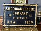 1903 CAST IRON AMERICAN BRIDGE COMPANY OF NEW YORK PLAQUE NO RESERVE
