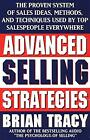 Advanced Selling Strategies: The Proven System of Sales Ideas, Methods and Techn