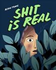 Shit Is Real, Paperback by Franz, Aisha