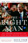 Right Man : An Inside Account Of The Bush White House, Paperback by Frum, David