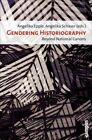 Gendering Historiography : Beyond National Canons, Paperback by Epple, Angeli...