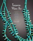 Turquoise Water Sky  Meaning and Beauty in Southwest Native Arts Paperbac
