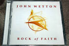 JOHN WETTON - Rock Of Faith   CD  NEW & SEALED
